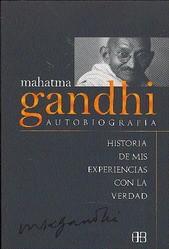 Autobiografía. La historia de mis experimentos con la verdad